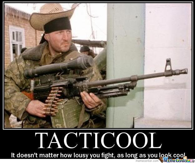 Tacticool: It doesn't matter how lousy you fight as long as you look cool doing it.